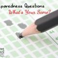 10 Preparedness Questions--What's Your Score?