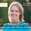 Interview with Renee Harris Self Reliant Living #007