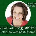 Interview with Misty Marsh - Self Reliant Living #008