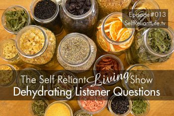 Dehydrating Listener Questions - Self Reliant Living #013