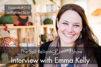 Interview With Emma Kelly - Self Reliant Living #018
