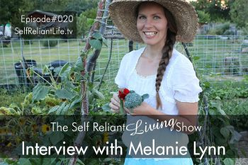Interview With Melanie Lynn - Self Reliant Living #020