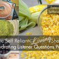 Dehydrating Listener Questions 2 - Self Reliant Living #017