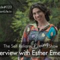 Interview With Esther Emery - Self Reliant Living #023