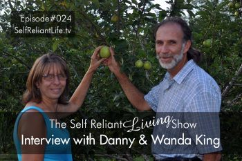 Interview With Danny & Wanda King - Self Reliant Living #024