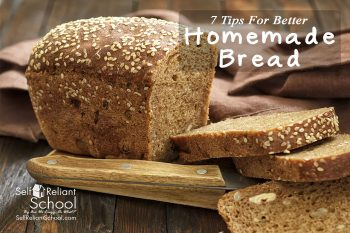 7 Tips For Better Homemade Bread