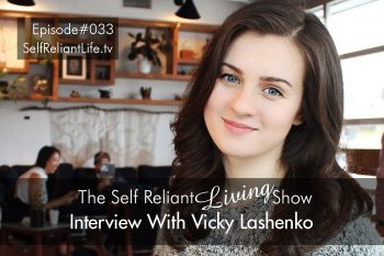 Interview With Vicky Lashenko - Self Reliant Living #033